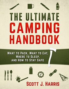 Camping: The Ultimate Camping Handbook