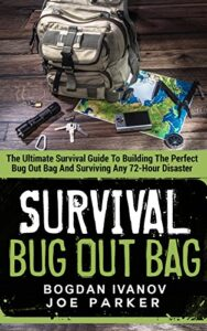Survival: Bug Out Bag - The Ultimate Survival Guide